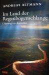 Andreas Altmann - Im Land der Regenbogenschlange*