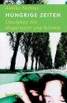 Annika Fechner - Hungrige Zeiten