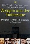 E. Friedler, B. Siebert, A. Kilian - Zeugen aus der Todeszone: Das jüdische Sonderkommando in Auschwitz*