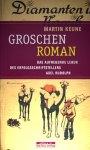 Martin Keune - Groschenroman (Das aufregende Leben des Erfolgsschriftstellers Axel Rudolph)