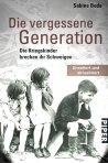Sabine Bode - Die vergessene Generation: Die Kriegskinder brechen ihr Schweigen