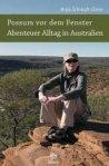 Anja Schmidt-Giese - Possum vor dem Fenster (Abenteuer Alltag in Australien)*