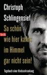 Christoph Schlingensief - So schön wie hier kanns im Himmel gar nicht sein*